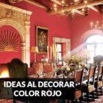 ideas al decorar con color rojo interiores